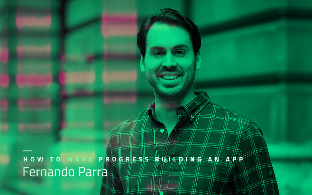 HOW TO MAKE PROGRESS BUILDING AN APP