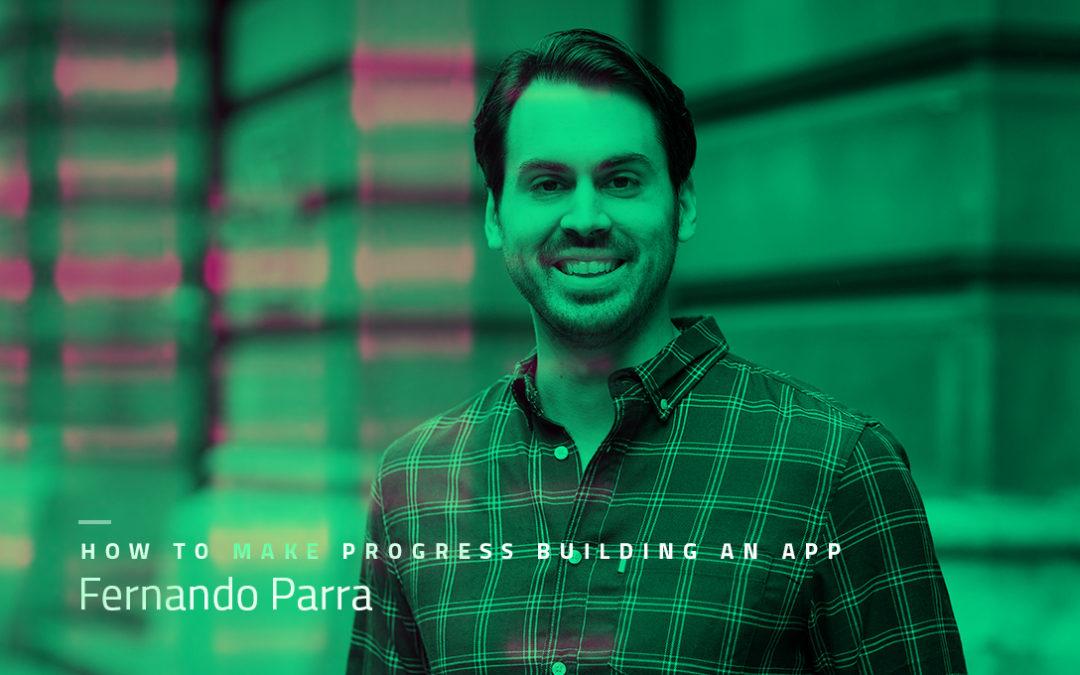 HOW TO MAKE PROGRESS BUILDING AN APP